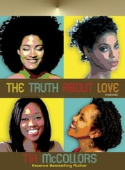 The Truth About Love ebook by Tia McCollors