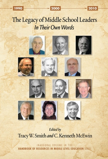 The Legacy of Middle School Leaders - In Their Own Words ebook by