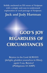 God's Joy Regardless of Circumstances ebook by Jack and Judy Hartman