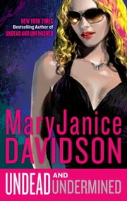 Undead and Undermined - A Queen Betsy Novel ebook by MaryJanice Davidson