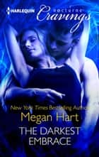 The Darkest Embrace ebook by Megan Hart