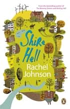 Shire Hell ebook by Rachel Johnson