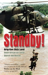 Standby! - South African Air Force Search and Rescue ebook by Dick Lord