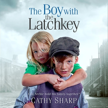 The Boy with the Latch Key (Halfpenny Orphans, Book 4) audiobook by Cathy Sharp