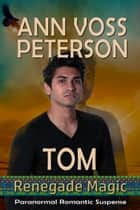 Tom ebook by Ann Voss Peterson