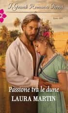 Passione tra le dune ebook by Laura Martin