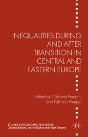 Inequalities During and After Transition in Central and Eastern Europe ebook by Cristiano Perugini,Fabrizio Pompei