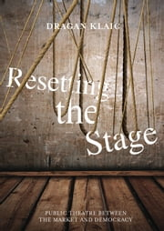 Resetting the Stage ebook by Dragan Klaic