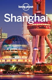 Lonely Planet Shanghai ebook by Lonely Planet,Damian Harper,Min Dai