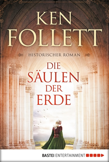 Die Säulen der Erde - Roman ebook by Ken Follett