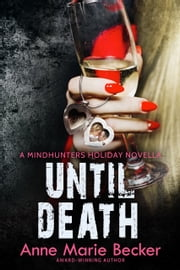 Until Death - A Mindhunters Holiday Novella ebook by Anne Marie Becker