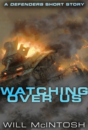 Watching Over Us ebook by Will McIntosh