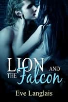 Lion and the Falcon eBook par Eve Langlais