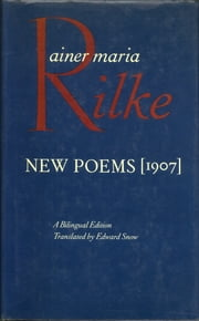 New Poems, 1907 ebook by Rainer Maria Rilke