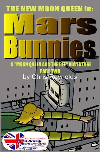Mars Bunnies Part Two ebook by Chris Reynolds