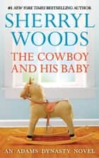 The Cowboy and His Baby (That's My Baby, Book 1) ebook by Sherryl Woods