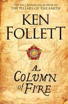 A Column of Fire ebook by Ken Follett