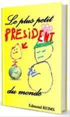 Le plus petit président du monde ebook by Edmond Reims