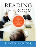 Reading the Room ebook by David Kantor