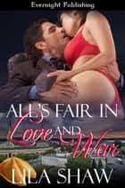 All's Fair in Love and War ebook by Lila Shaw