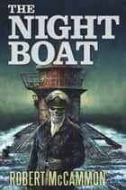 The Night Boat ebook by Robert McCammon