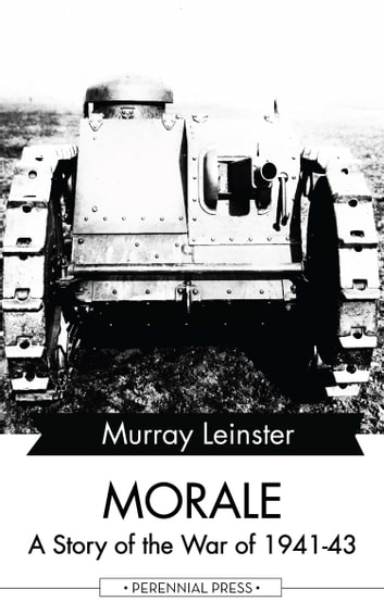 Morale - A Story of the War of 1941-43 ebook by Murray Leinster