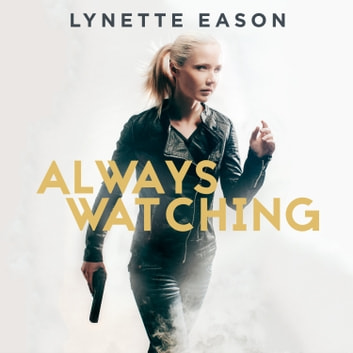 Always Watching audiobook by Lynette Eason