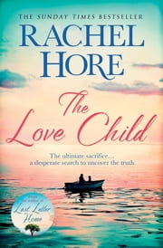 The Love Child - From the author of the Richard and Judy bestseller Last Letter Home ebook by Rachel Hore
