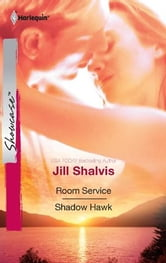 Room Service & Shadow Hawk: Room Service\Shadow Hawk ebook by Jill Shalvis