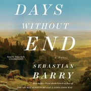 Days without End audiobook by Sebastian Barry