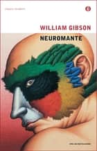 Neuromante ebook by William Gibson, Giampaolo Cossato, Sandro Sandrelli