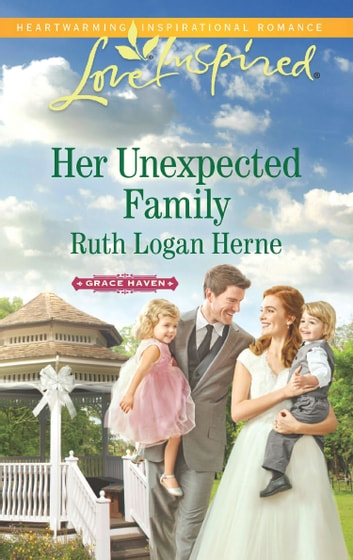 Her Unexpected Family (Mills & Boon Love Inspired) (Grace Haven, Book 2) ebook by Ruth Logan Herne