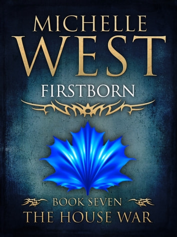 Firstborn - Book Seven of the House War ebook by Michelle West