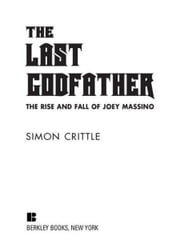 The Last Godfather - The Rise and Fall of Joey Massino ebook by Simon Crittle