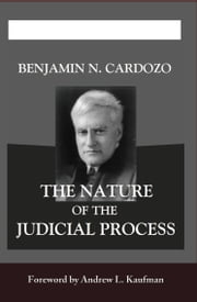 The Nature of the Judicial Process ebook by Andrew L. Kaufman (ed.)