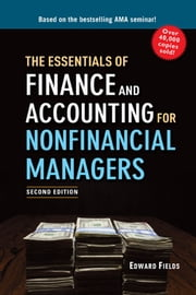 The Essentials of Finance and Accounting for Nonfinancial Managers ebook by Kobo.Web.Store.Products.Fields.ContributorFieldViewModel