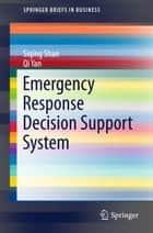 Emergency Response Decision Support System ebook by Siqing Shan,Qi Yan