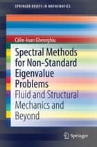 Spectral Methods for Non-Standard Eigenvalue Problems ebook by Călin-Ioan Gheorghiu