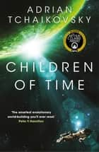 Children of Time: Children of Time Book 1 ebook by Adrian Tchaikovsky
