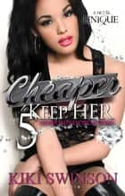 Cheaper to Keep Her part 5 - Witness Protection ebook by Kiki Swinson