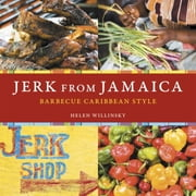 Jerk from Jamaica - Barbecue Caribbean Style ebook by Helen Willinsky