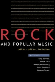 Rock and Popular Music ebook by Bennett, Tony Turner