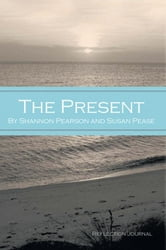 The Present: Reflection Journal ebook by Pearson, Shannon