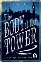 The Body at the Tower - A Mary Quinn Mystery ebook by Y. S. Lee