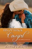 His Outback Cowgirl ebook by Alissa Callen
