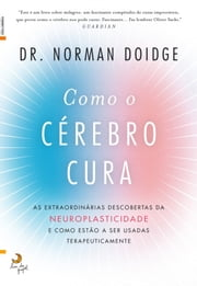 Como o Cérebro Cura ebook by Norman Doidge