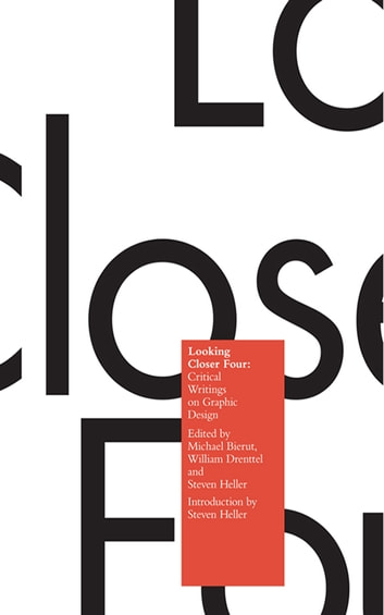 Looking Closer 4 - Critical Writings on Graphic Design ebook by