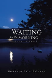 Waiting for the Morning ebook by Mohamed Saïd Raïhani