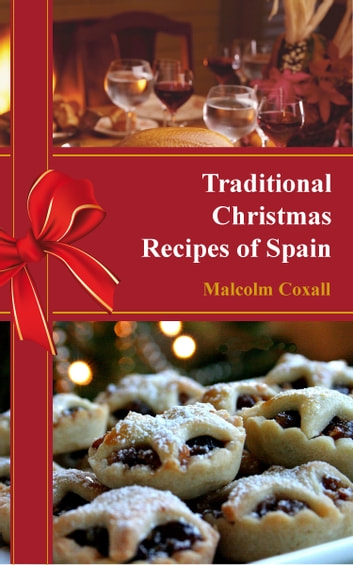 Traditional christmas recipes of spain ebook by malcolm coxall traditional christmas recipes of spain ebook by malcolm coxall forumfinder Image collections