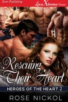 Rescuing Their Heart ebook by